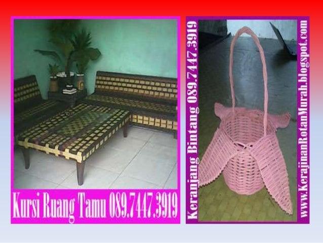 Furniture rotan , furniture rotan cirebon, souvenir dari rotan, 089.7447.3919