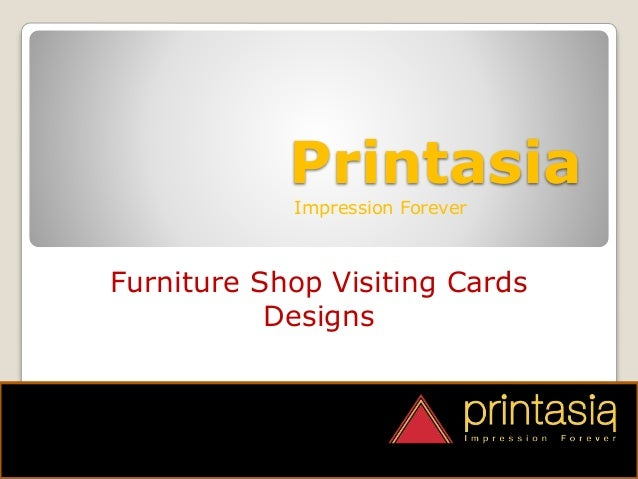 Printasia Impression Forever Furniture Shop Visiting Cards Designs