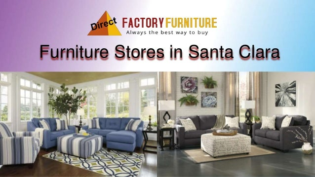 Best And Affordable Furniture Store In Santa Clara