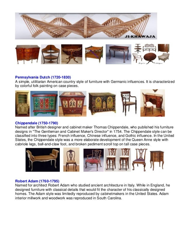 Pennsylvania Dutch (1720-1830)A simple, utilitarian American country style of furniture with Germanic influences. It is ch...