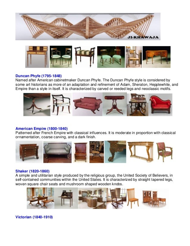 Duncan Phyfe (1795-1848)Named after American cabinetmaker Duncan Phyfe. The Duncan Phyfe style is considered bysome art hi...