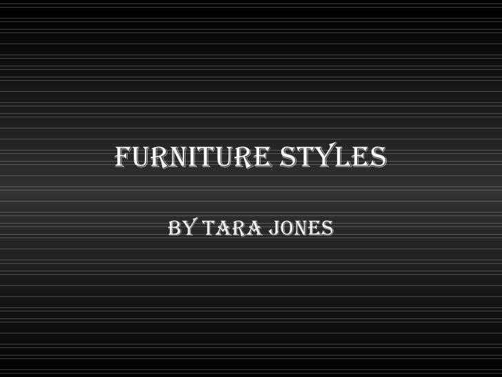 Furniture Styles By Tara Jones