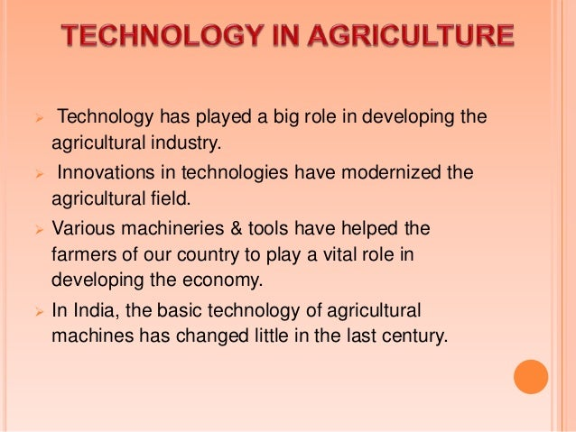 .  Around 58 % population of India depends on Agriculture.  Almost 60% of Indian land comprises of agricultural land  1...