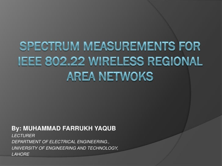 By: MUHAMMAD FARRUKH YAQUB LECTURER DEPARTMENT OF ELECTRICAL ENGINEERING., UNIVERSITY OF ENGINEERING AND TECHNOLOGY, LAHORE