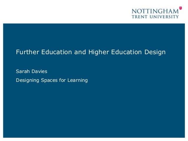 Further Education and Higher Education Design Sarah Davies Designing Spaces for Learning