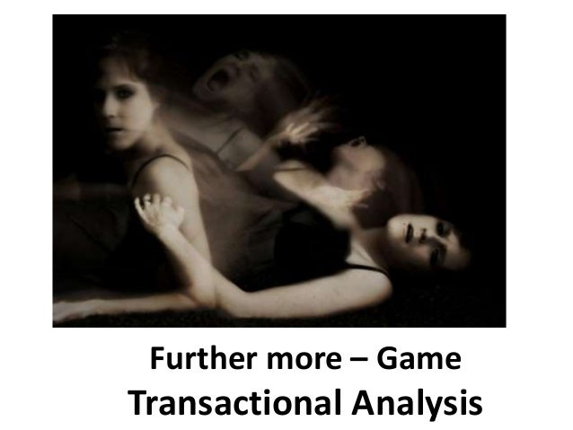 Further more – Game Transactional Analysis