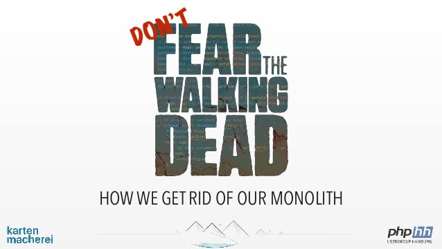 HOW WE GET RID OF OUR MONOLITH DON'T