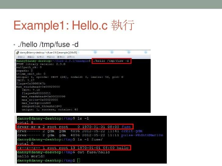 Example1: Hello.c 執行• ./hello /tmp/fuse -d                         34