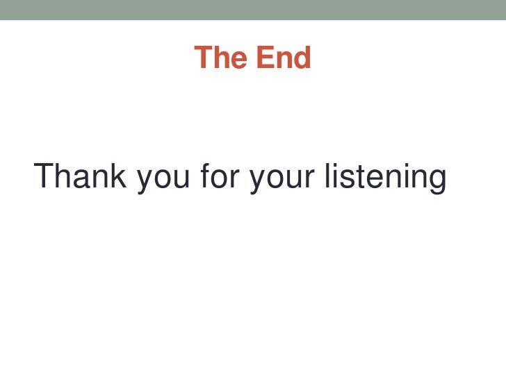 26          The EndThank you for your listening                                57