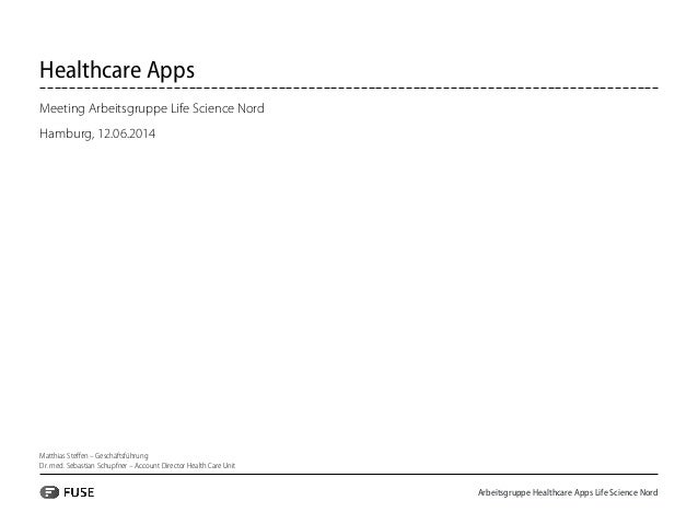 Arbeitsgruppe Healthcare Apps Life Science Nord Healthcare Apps Meeting Arbeitsgruppe Life Science Nord Hamburg, 12.06.201...