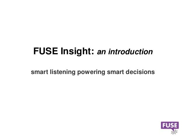 FUSE Insight: an introductionsmart listening powering smart decisions