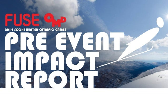 PRE EVENT IMPACT REPORT 2014 SOCHI WINTER OLYMPIC GAMES