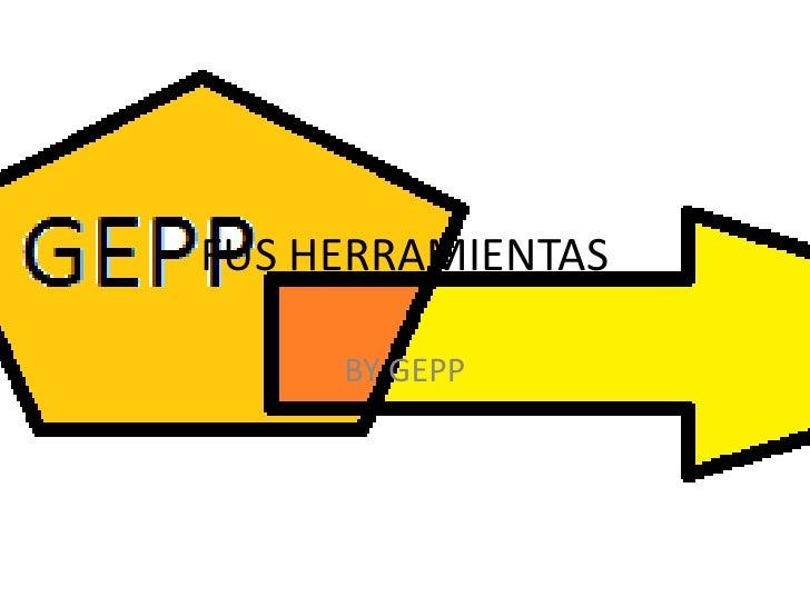 FUS HERRAMIENTAS     BY GEPP
