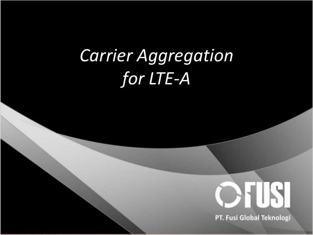 Carrier Aggregation for LTE-A