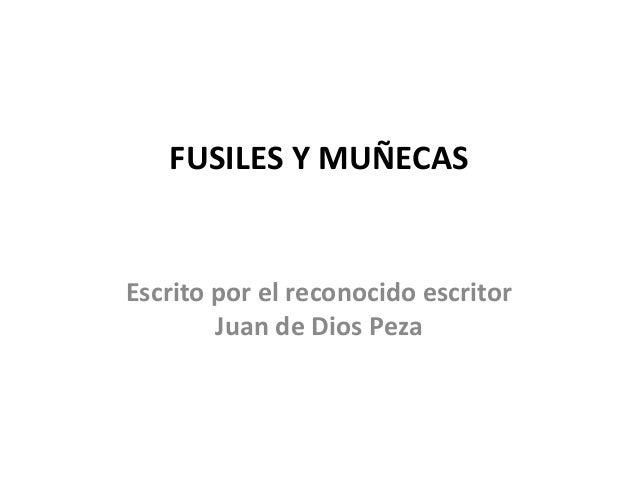 FUSILES Y MUÑECAS Escrito por el reconocido escritor Juan de Dios Peza