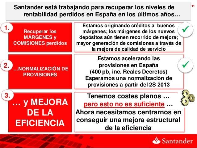 11     Santander está trabajando para recuperar los niveles de        rentabilidad perdidos en España en los últimos años…...