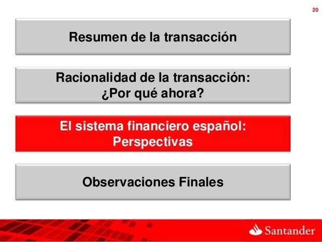 20  Resumen de la transacciónRacionalidad de la transacción:      ¿Por qué ahora?El sistema financiero español:         Pe...