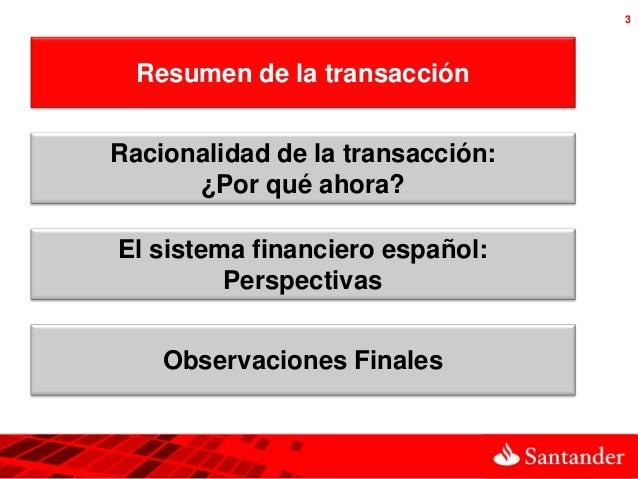 3  Resumen de la transacciónRacionalidad de la transacción:      ¿Por qué ahora?El sistema financiero español:         Per...