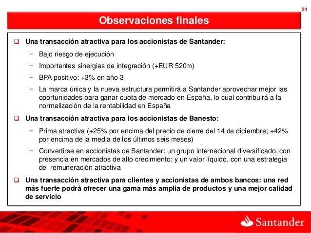 31                          Observaciones finales Una transacción atractiva para los accionistas de Santander:    − Bajo ...