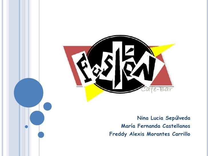 Nina Lucia Sepúlveda<br />María Fernanda Castellanos<br />Freddy Alexis Morantes Carrillo<br />