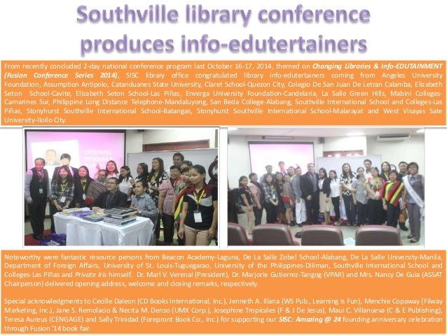 From recently concluded 2-day national conference program last October 16-17, 2014, themed on Changing Libraries & Info-ED...