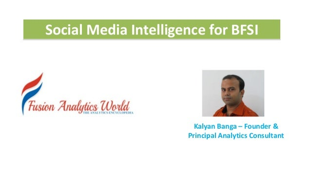Kalyan Banga – Founder & Principal Analytics Consultant Social Media Intelligence for BFSI