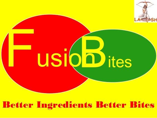FusionBites Better Ingredients Better Bites