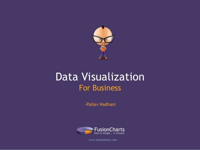 Data Visualization For Business ~Pallav Nadhani