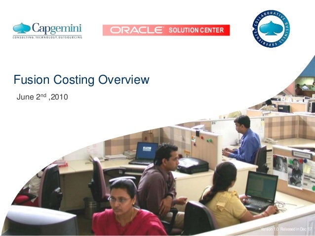 SOLUTION CENTER Fusion Costing Overview Version 1.0 Released in Dec '07 June 2nd ,2010