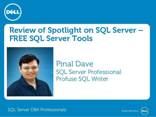 Review of Spotlight on SQL Server – FREE SQL Server Tools  Pinal Dave SQL Server Professional Profuse SQL Writer  SQL Serv...