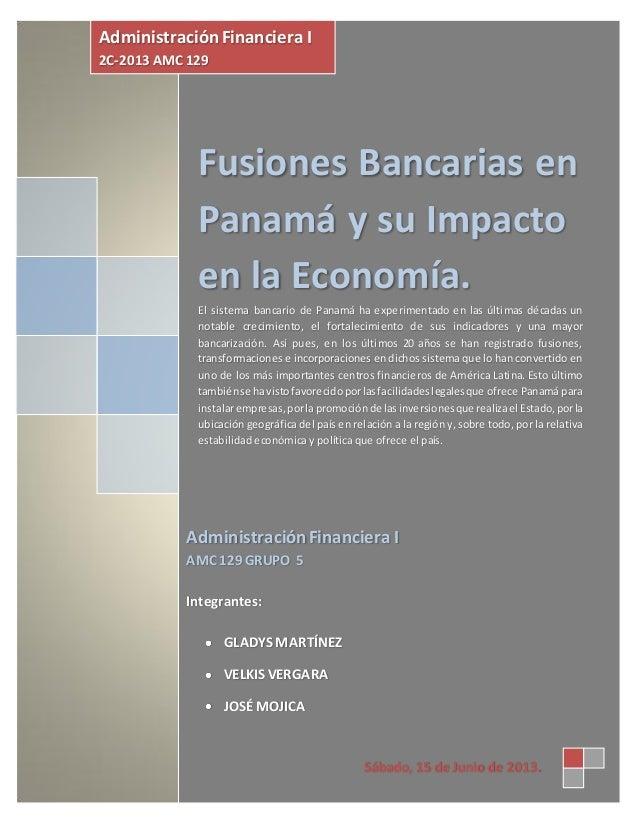 Fusiones Bancarias enPanamá y su Impactoen la Economía.El sistema bancario de Panamá ha experimentado en las últimas décad...