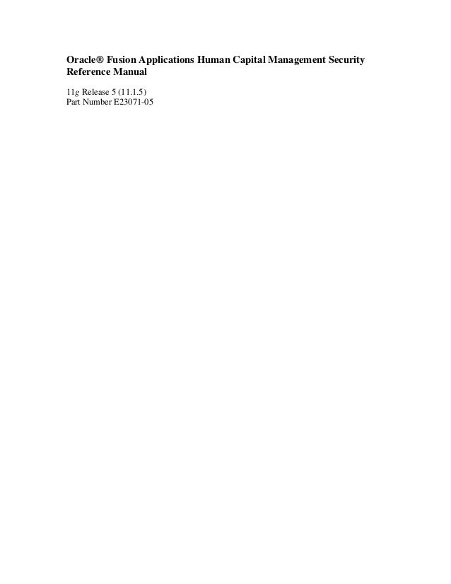 Oracle® Fusion Applications Human Capital Management Security Reference Manual 11g Release 5 (11.1.5) Part Number E23071-0...