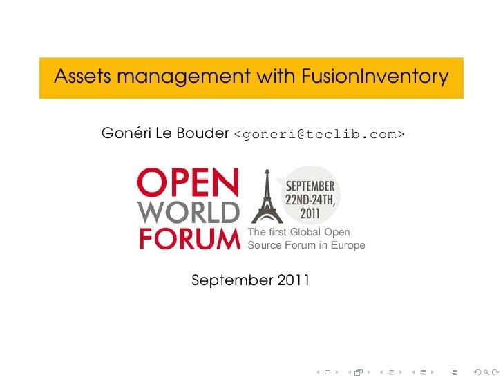 Assets management with FusionInventory       ´    Goneri Le Bouder <goneri@teclib.com>              September 2011