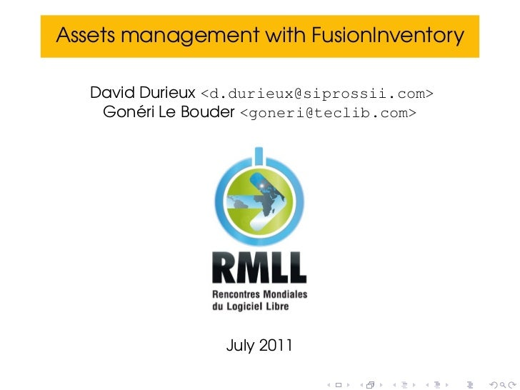 Assets management with FusionInventory   David Durieux <d.durieux@siprossii.com>         ´    Goneri Le Bouder <goneri@tec...