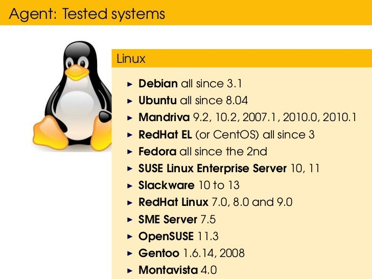 Agent: Tested systems              Linux                 Debian all since 3.1                 Ubuntu all since 8.04       ...