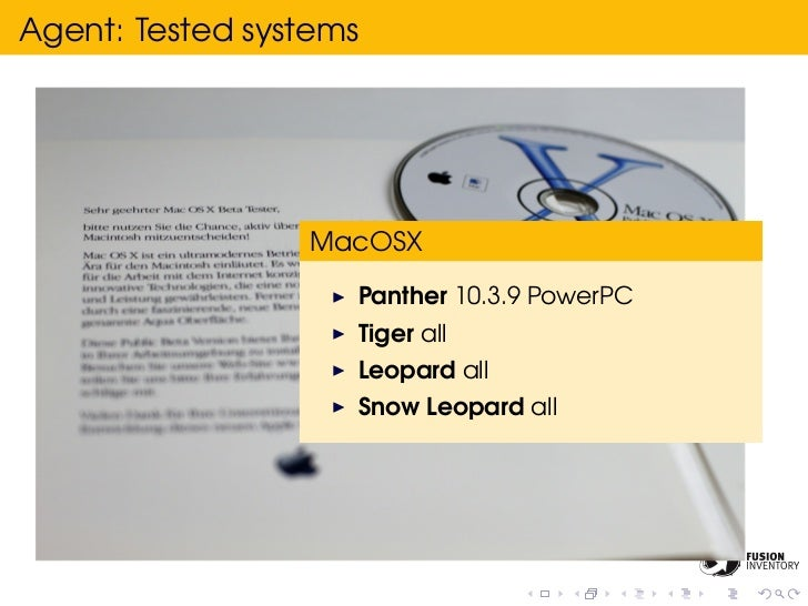 Agent: Tested systems                 MacOSX                    Panther 10.3.9 PowerPC                    Tiger all       ...