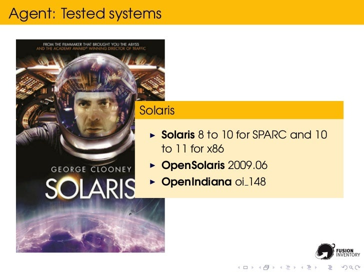 Agent: Tested systems                 Solaris                     Solaris 8 to 10 for SPARC and 10                     to ...
