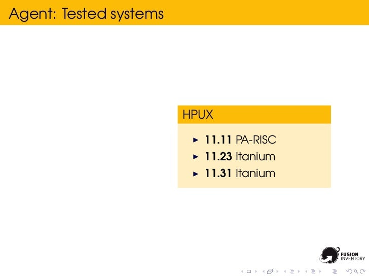 Agent: Tested systems                        HPUX                          11.11 PA-RISC                          11.23 It...