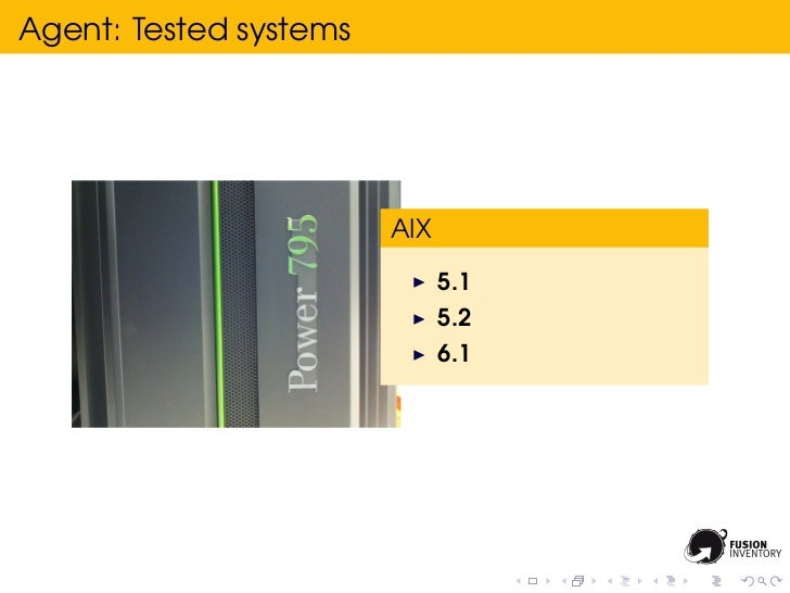 Agent: Tested systems                        AIX                              5.1                              5.2        ...