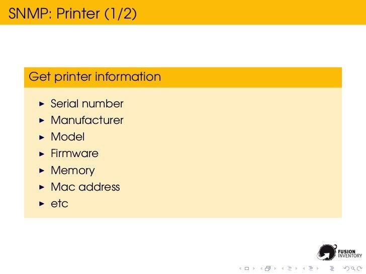 SNMP: Printer (1/2)  Get printer information      Serial number      Manufacturer      Model      Firmware      Memory    ...