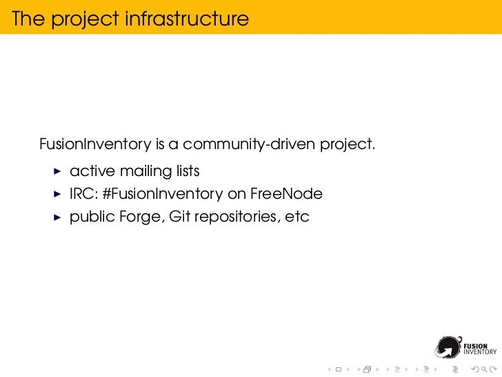 The project infrastructure   FusionInventory is a community-driven project.       active mailing lists       IRC: #FusionI...
