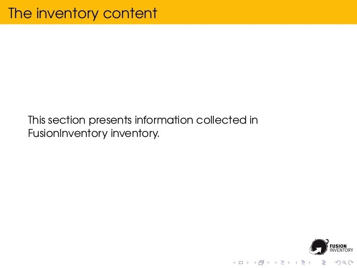 The inventory content  This section presents information collected in  FusionInventory inventory.