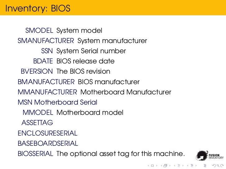 Inventory: BIOS    SMODEL System model  SMANUFACTURER System manufacturer         SSN System Serial number      BDATE BIOS...