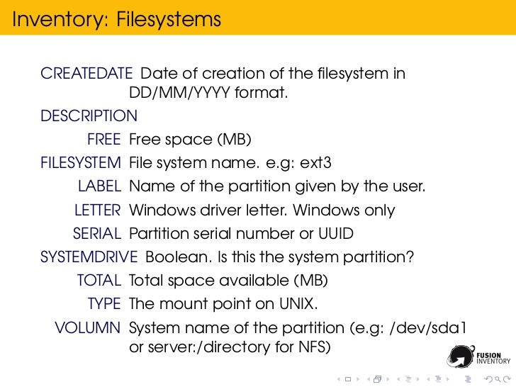 Inventory: Filesystems  CREATEDATE Date of creation of the filesystem in            DD/MM/YYYY format.  DESCRIPTION        ...