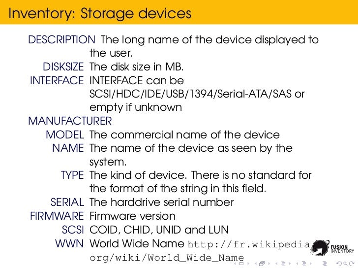 Inventory: Storage devices  DESCRIPTION The long name of the device displayed to              the user.     DISKSIZE The d...