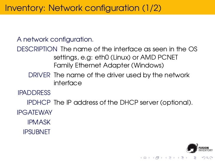 Inventory: Network configuration (1/2)  A network configuration.  DESCRIPTION The name of the interface as seen in the OS   ...