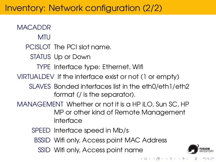 Inventory: Network configuration (2/2)  MACADDR        MTU    PCISLOT The PCI slot name.      STATUS Up or Down        TYPE...