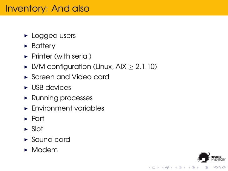 Inventory: And also     Logged users     Battery     Printer (with serial)     LVM configuration (Linux, AIX ≥ 2.1.10)     ...