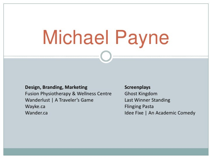 Michael Payne<br />Design, Branding, Marketing<br />Fusion Physiotherapy & Wellness Centre<br />Wanderlust | A Traveler's ...