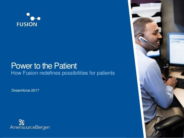 Power to the Patient How Fusion redefines possibilities for patients Dreamforce 2017